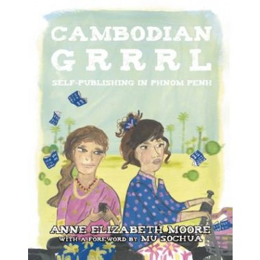Cambodian Grrrl :Self-Publishing in Phnom Penh