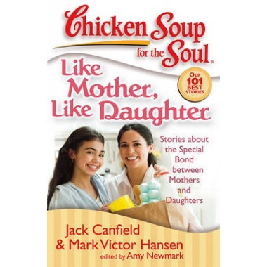 Like Mother, Like Daughter :Stories About the Special Bond Between Mothers and Daughters