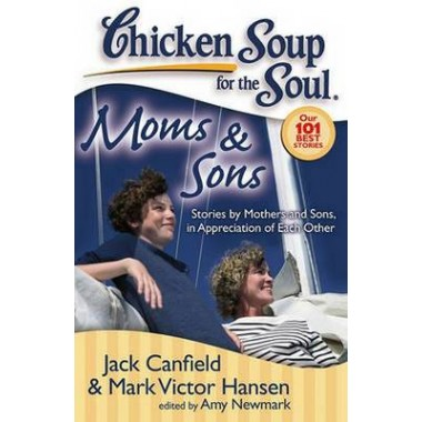 Moms & Sons :Stories by Mothers and Sons, in Appreciation of Each Other