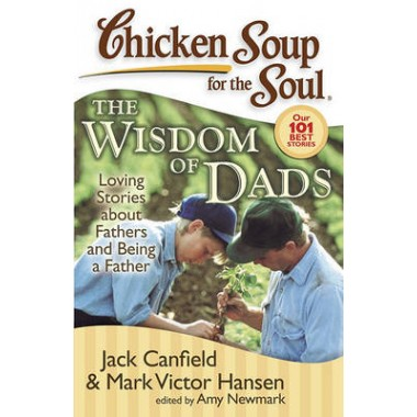 Wisdom of Dads :Stories About Fathers and Being a Father
