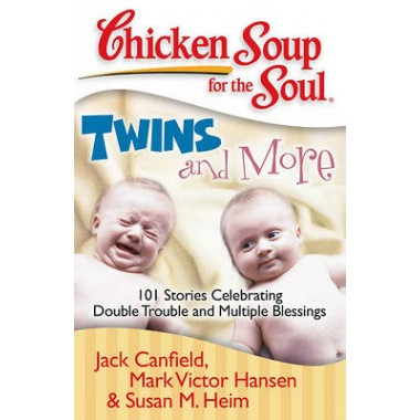 Twins and More :101 Stories Celebrating Double Trouble and Multiple Blessings