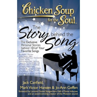 Chicken Soup for the Soul: The Story Behind the Song :The Exclusive Personal Stories Behind Your Favorite Songs