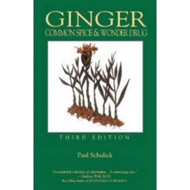 Ginger, 3rd Edition :Common Spice & Wonder Drug