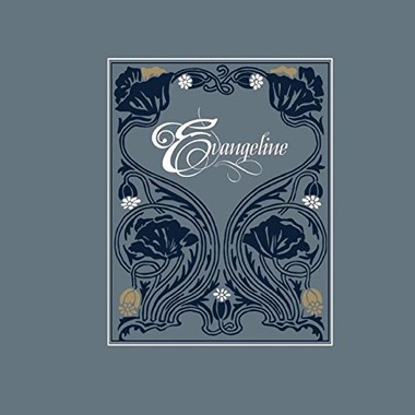 Evangeline :A Modern Tale of Acadia