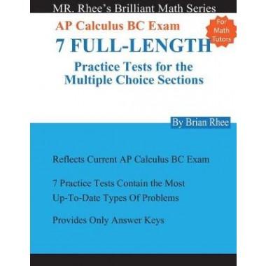 For Math Tutors :AP Calculus BC Exam 7 Full-Length Practice Tests ...