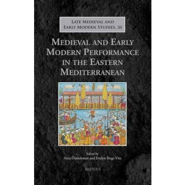 Medieval and Early Modern Performance in the Eastern Mediterranean