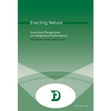 Enacting Nature :Ecocritical Perspectives on Indigenous Performance