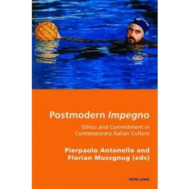 Postmodern Impegno - Impegno postmoderno :Ethics and Commitment in Contemporary Italian Culture - Etica e engagement nella cultura italiana contemporanea