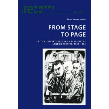 From Stage to Page :Critical Reception of Irish Plays in the London Theatre, 1925-1996