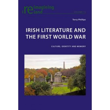 Irish Literature and the First World War :Culture, Identity and Memory