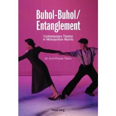 Buhol-Buhol / Entanglement :Contemporary Theatre in Metropolitan Manila