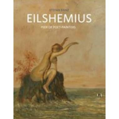 Louis Michel Eilshemius :Peer of Poet-Painters