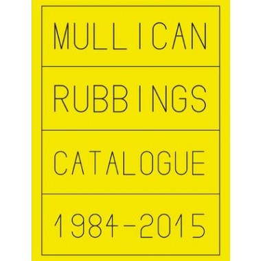 Matt Mullican :Rubbings 1984-2015