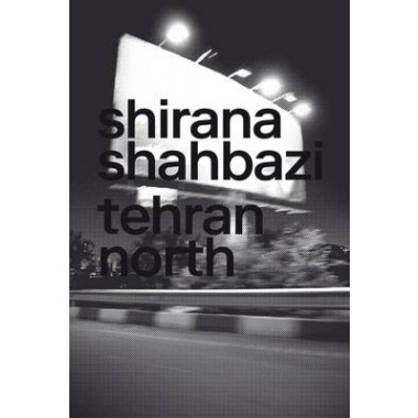 Shirana Shahbazi :Tehran North
