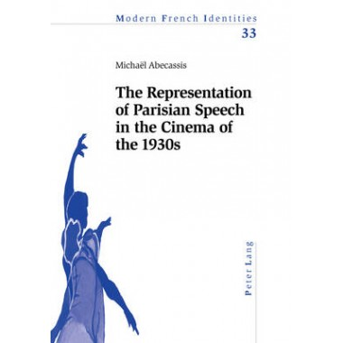 The Representation of Parisian Speech in the Cinema of the 1930s