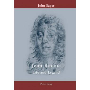 Jean Racine :Life and Legend