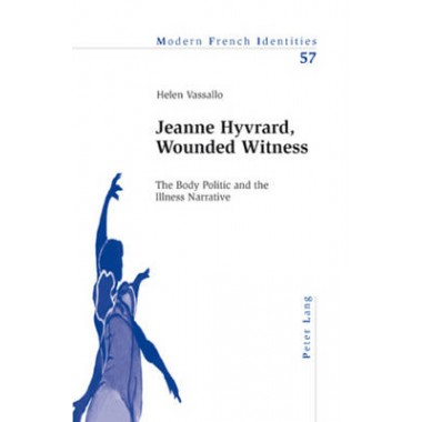 Jeanne Hyvrard, Wounded Witness :The Body Politic and the Illness Narrative