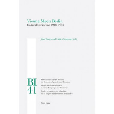 Vienna meets Berlin :Cultural Interaction 1918-1933