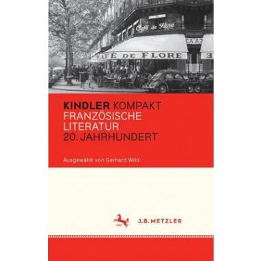 Kindler Kompakt: Franzosische Literatur, 20. Jahrhundert