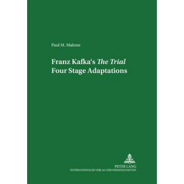Franz Kafka's the Trial: Four Stage Adaptations