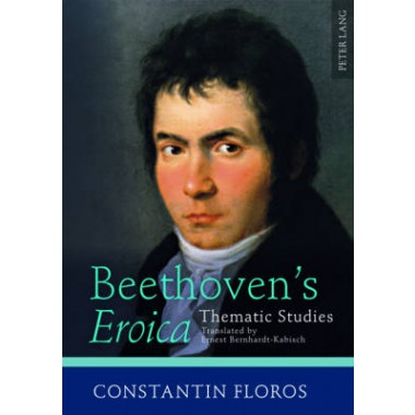 Beethoven's  Eroica :Thematic Studies- Translated by Ernest Bernhardt-Kabisch