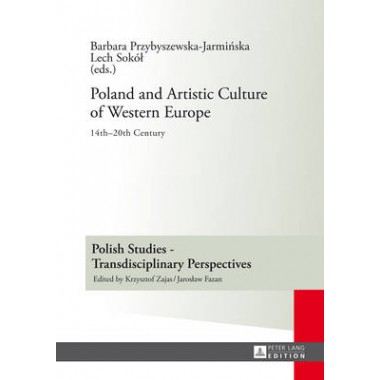 Poland and Artistic Culture of Western Europe :14 th -20 th  Century