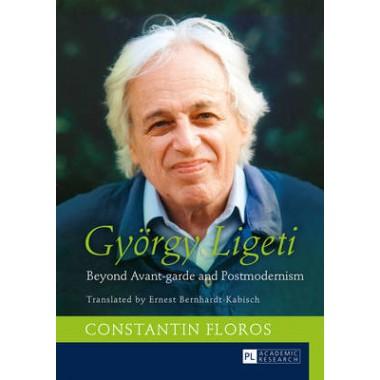 Gyoergy Ligeti :Beyond Avant-garde and Postmodernism- Translated by Ernest Bernhardt-Kabisch