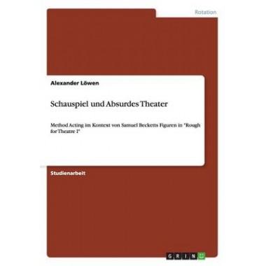 Schauspiel Und Absurdes Theater
