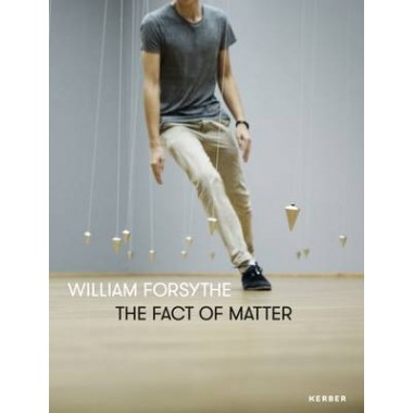 William Forsythe :The Fact of Matter