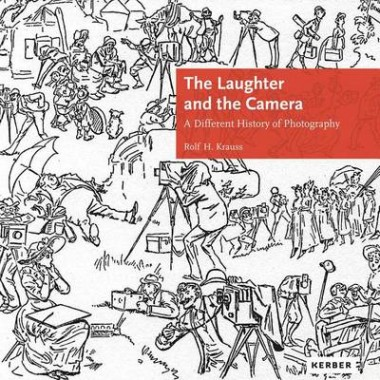 The Laughter and the Camera :A Different History of Photography