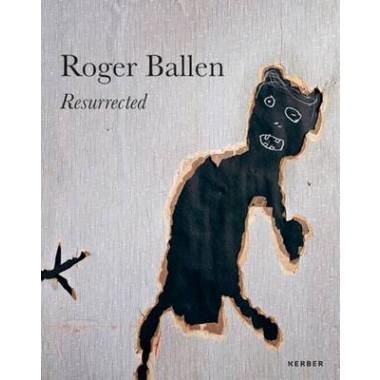 Roger Ballen :Resurrected