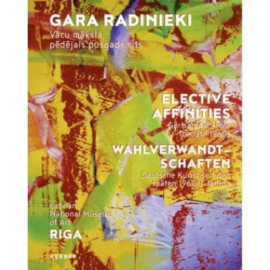Elective Affinities :German Art Since the Late 1960s
