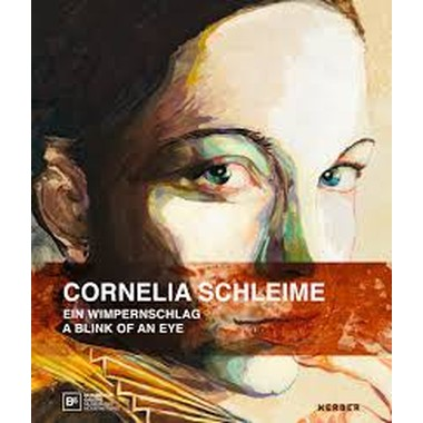 Cornelia Schleime :A Blink of an Eye
