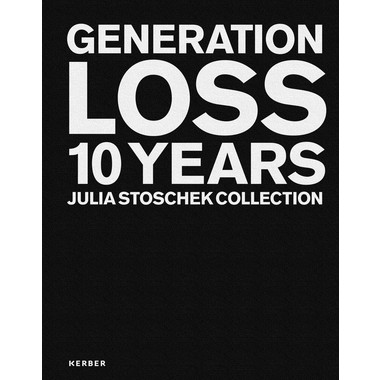 Generation Loss :10 Years Julia Stoschek Collection