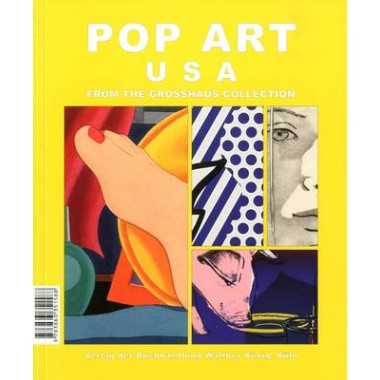 Pop Art: Europa / USA :From the Grosshaus Collection
