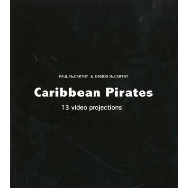 Paul McCarthy & Damon McCarthy :Caribbean Pirates