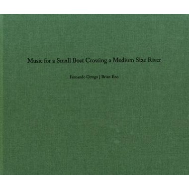 Fernando Ortega/Brian Eno :Music for a Small Boat Crossing a Medium Size River