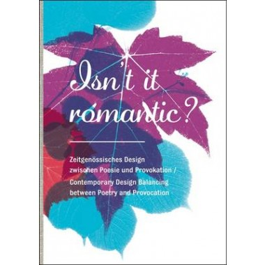 Isn't it Romantic? :Contemporary Design Balancing Between Poetry and Provocation