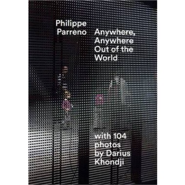 Philippe Parreno :Anywhere, Anywhere out of the World