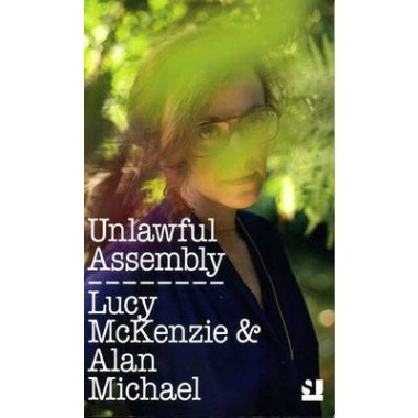 Unlawful Assembly :Lucy Mckenzie & Alan Michael