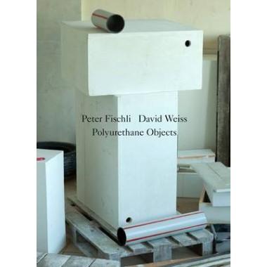 Peter Fischli / David Weiss :Polyurethane Objects