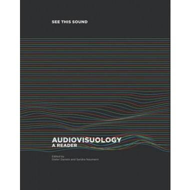 See This Sound :Audiovisuology. Compendium and Essays