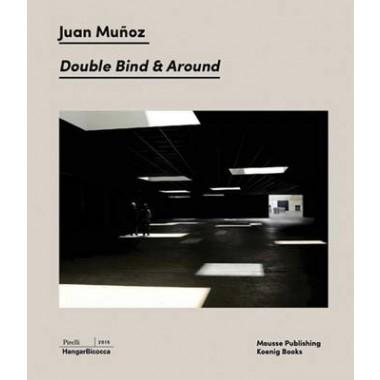 Juan Munoz :Double Blind & Around