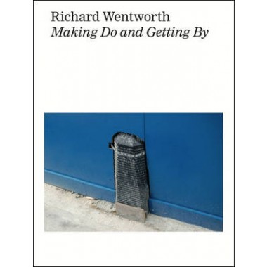 Richard Wentworth :Making Do and Getting by