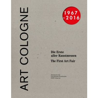 Art Cologne 1967 - 2016 :The First of the Art Fairs