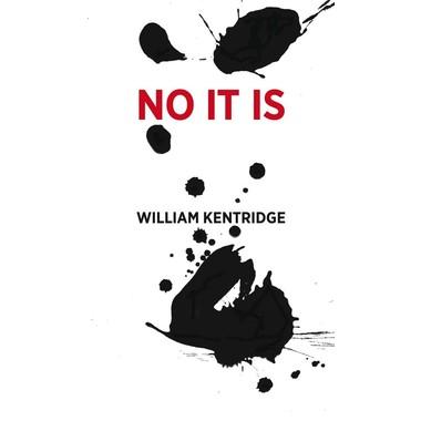 William Kentridge :No, it is