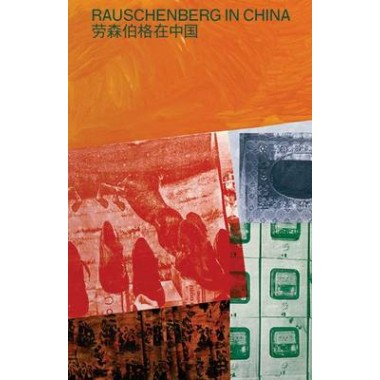 Robert Rauschenberg :1/4 Mile and Photography from China