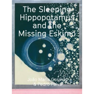 Joao Maria Gusmao & Pedro Paiva :The Sleeping Hippotalamus and the Missing Eskimo
