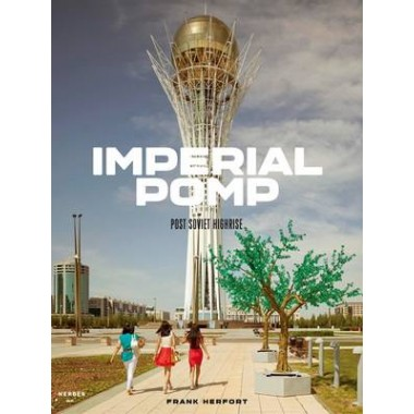 Imperial Pomp :Post Soviet Highrise