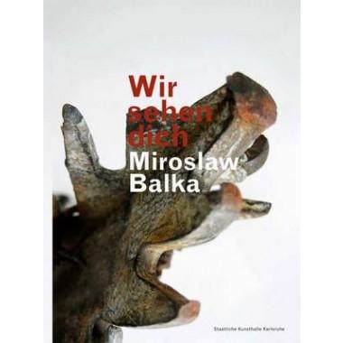 Miroslaw Balka :Wir Sehen Dich/We See You